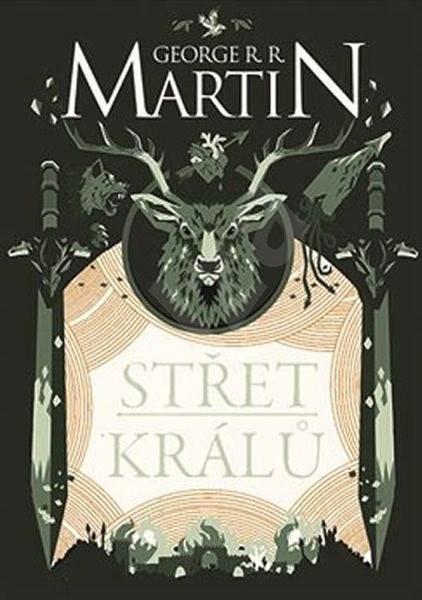 Střet králů: Píseň ledu a ohně 2. - George R. R. Martin