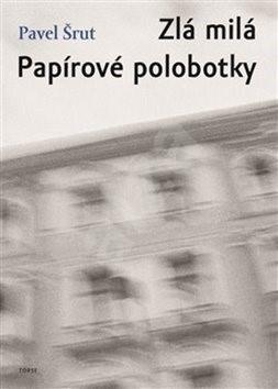 Zlá milá Papírové polobotky - Pavel Šrut