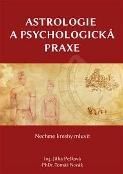 Astrologie a psychologická praxe - Jitka Pešková