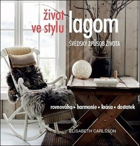 Život ve stylu lagom: Švédský způsob života - Elisabeth Carlsson