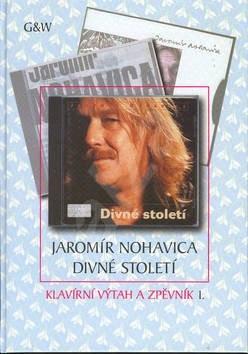 Divné století: Klavírní výtah a zpěvník I. - Jaromír Nohavica