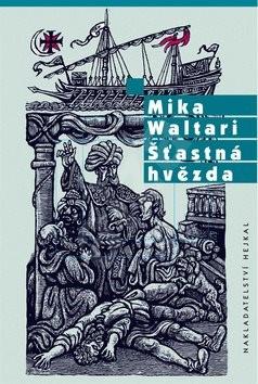 Šťastná hvězda - Mika Waltari; Zdeněk Mézl
