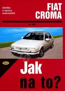 Fiat Croma od 1983: Údržba a opravy automobilů č. 59 - Hans-Rüdiger Etzold