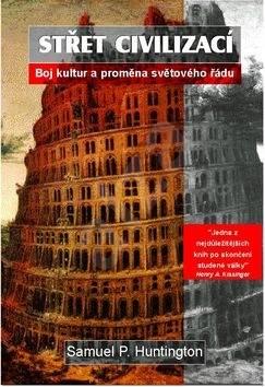 Střet civilizací: Boj kultur a proměna světového řádu - Samuel P. Huntington