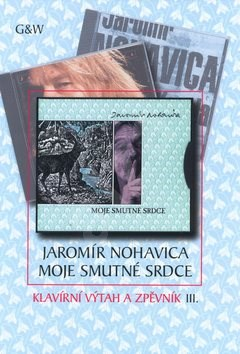 Moje smutné srdce: Klavírní výtah a zpěvník III. - Jaromír Nohavica