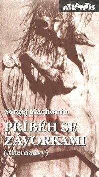 Příběh se závorkami: (Alternativy) - Sergej Machonin