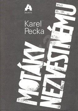 Motáky nezvěstnému - Karel Pecka
