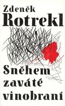 Sněhem zaváté vinobraní - Zdeněk Rotrekl