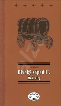 Divoký západ II.: Muži víry - Jiří Černík
