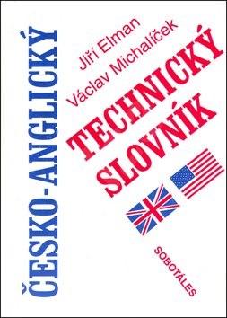 Česko-anglický technický slovník - Jiří Elman; Václav Michalíček