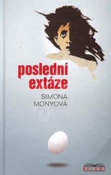 Poslední extáze - Simona Monyová