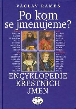Po kom se jmenujeme?: Encyklopedie křestních jmen - Václav Rameš
