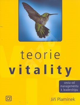 Teorie vitality: Cesta od managmentu k leadershipu - Jiří Plamínek