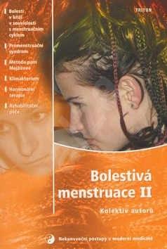 Bolestivá menstruace II: Nekonvenční postupy v mod.med. - kolektiv autorů