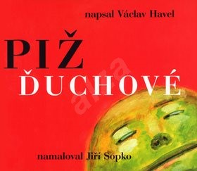 Pižďuchové: česky a anglicky - Václav Havel; Jiří Sopko
