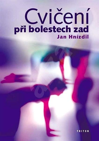 Cvičení při bolestech zad - Jan Hnízdil; Jiří Hlaváček