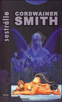 Sestrálie - Cordwainer Smith