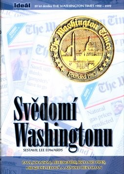 Svědomí Washingtonu: 20 let deníku The Washington.. - Lee Edwards
