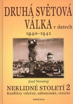 Druhá světová válka v datech 1940 - 1941: Neklidné století 2 - Josef Novotný