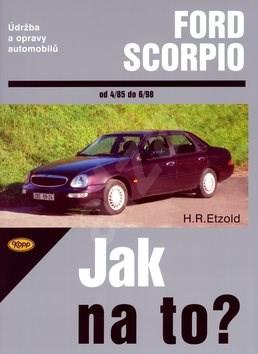 Ford Scorpio od 4/85 do 6/98: Údržba a opravy automobilů č. 15 - Hans-Rüdiger Etzold