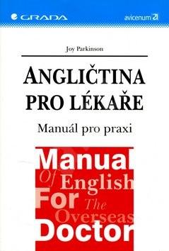 Angličtina pro lékaře: Manuál pro praxi - Joy Parkinson