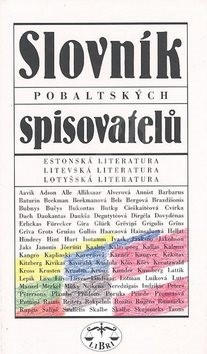 Slovník pobaltských spisovatelů: Estonská, litevská a lotyšská literatura - Pavel Štoll