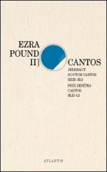 Cantos Jedenáct nových Cantos XXXI-XLI. Pátá desítka Cantos XLII-LI: II - Ezra Pound