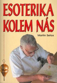 Esoterika kolem nás - Martin Setox