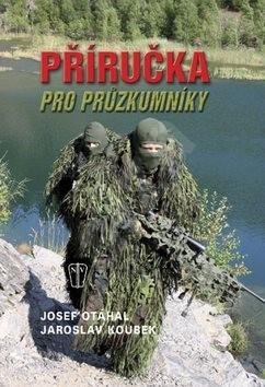 Příručka pro průzkumníky - Josef Otáhal; Jaroslav Koubek