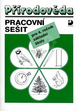 Přírodověda pracovní sešit: pro 4. ročník základních škol - Danuše Kvasničková