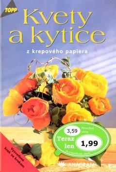 Kvety a kytice: z krepového papiera -