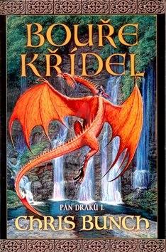 Bouře křídel: Pán draků I. - Chris Bunch; Milan Fibiger
