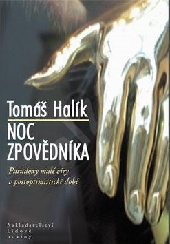Noc zpovědníka: Paradoxy malé víry v postoptimistické době - Tomáš Halík