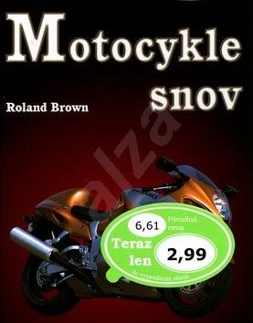 Motocykle snov - Roland Brown