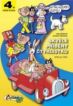 Skvělé příběhy čtyřlístku: 1976-1979 - Ljuba Štíplová; Jaroslav Němeček