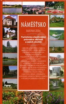 Náměšťsko: Turisticko - vlastivědný průvodce obcemi... - Radovan Zejda