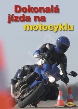 Dokonalá jízda na motocyklu -