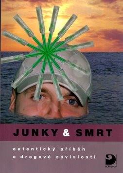Junky & smrt: autentický příběh o drogové závislosti - Radek Drnovec; Jiřina Drnovcová