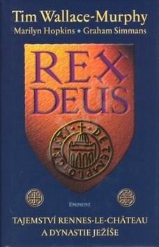 Rex Deus: Tajemství Rennes-Le-Château a dynastie Ježíše - Tim Wallace-Murphy