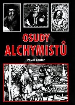 Osudy alchymistů: Deváté setkání s tajemstvím - Pavel Toufar