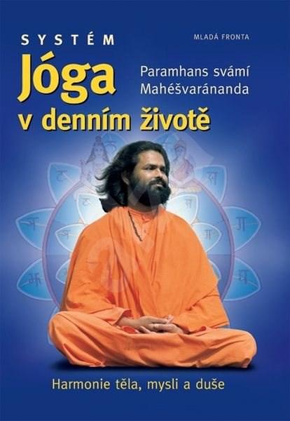 Systém Jóga v denním životě: Paramahašvaránanda s vámi Mahéšvaránda - Paramhans svámí Mahéšvaránanda