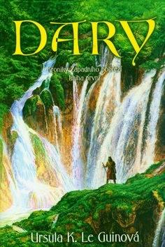Dary: Kroniky Západního pobřeží 1 - Ursula K. Le Guin; Aleš Veselý