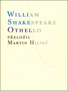 Othello: přeložil Martin Hilský - William Shakespeare