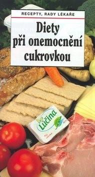 Diety při onemocnění cukrovkou: Recepty, rady lékaře - Tamara Starnovská