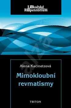 Mimokloubní revmatismy - Alena Kačinetzová