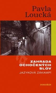 Zahrada ochočených slov: Jazyková zákampí - Pavla Loucká