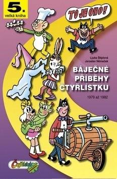 Báječné příběhy čtyřlístku: 1979 až 1982 - Ljuba Štíplová; Jaroslav Němeček