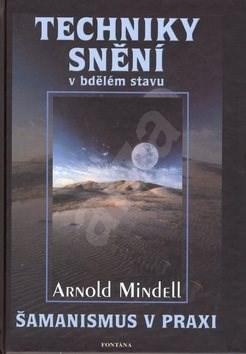 Techniky snění - Arnold Mindell