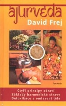 Ájurvéda: Čtyři principy zdraví... - David Frej