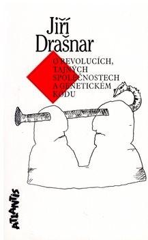 O revolucích, tajných společnostech a genetickém kódu - Jiří Drašnar